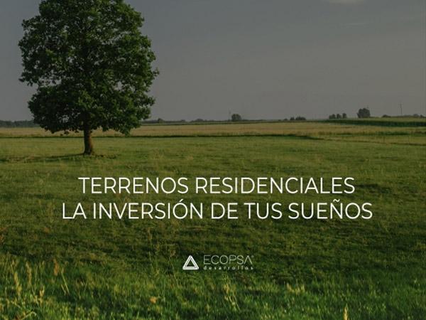 Terrenos residenciales: La inversión para tus sueños