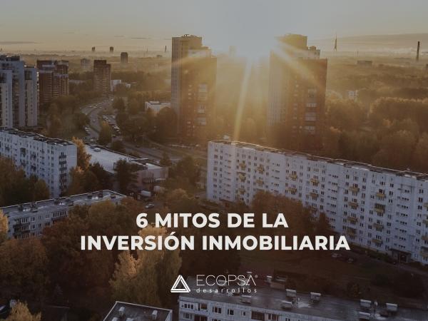 6 ideas erróneas sobre inversión en bienes raíces