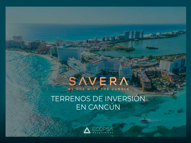 Terrenos en Cancún: Savera