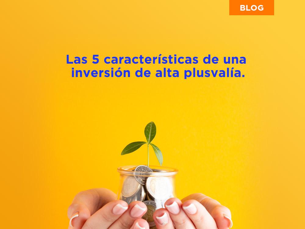 Características de una inversión con alta plusvalía.