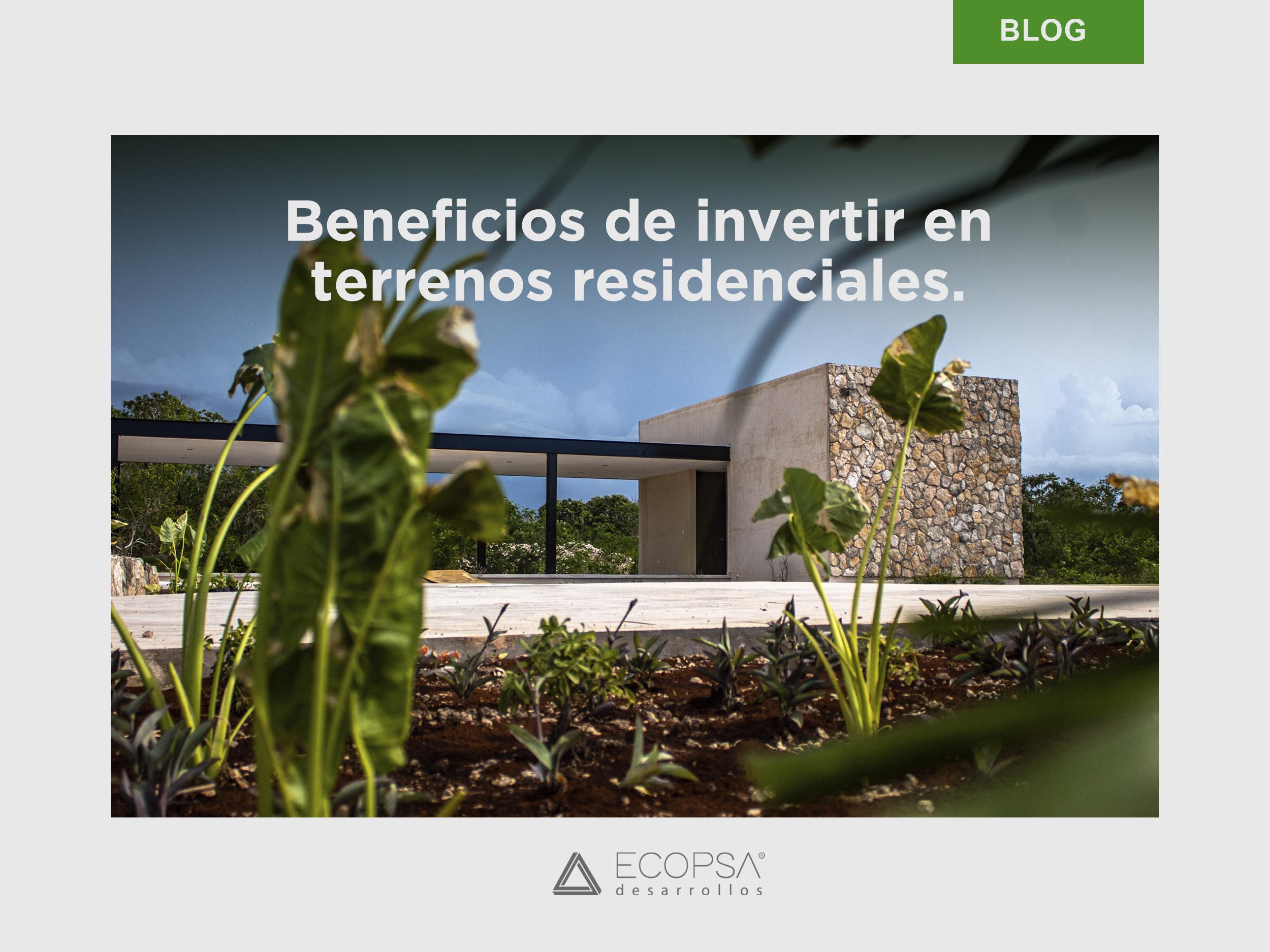 Beneficios de invertir en terrenos residenciales